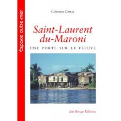 Saint-Laurent du-Maroni, une porte sur le fleuve, de Clémence Léobal : Table of contents