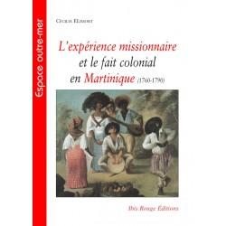 L'expérience missionnaire et le fait colonial en Martinique (1760-1790) : Table of contents