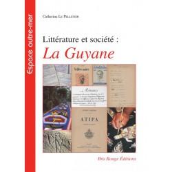 Littérature et société : La Guyane : Table of contents