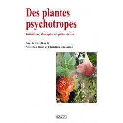 Des plantes psychotropes Initiations, thérapies et quêtes de soi : Table of contents