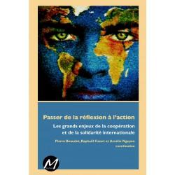 Passer de la réflexion à l'action, Les grands enjeux de la coopération et de la solidarité internationale : Table of contents