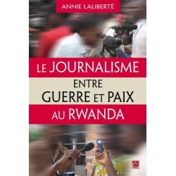 Le Journalisme entre guerre et paix au Rwanda : Table of contents
