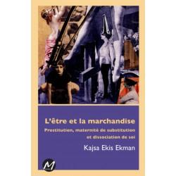 L'être et la marchandise, de Kajsa Ekis Ekman : Table of contents