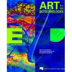 ARTS ET BIOTECHNOLOGIE, sous la direction de Louise Poissant et Ernestine Daubner / Bioromantisme de Stéphan BARRON