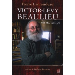 Victor-Lévy Beaulieu en six temps: Table of contents