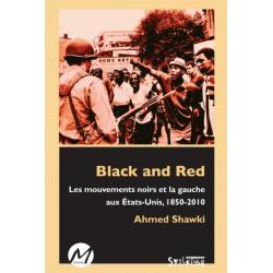 Black and Red. Les mouvements noirs et la gauche aux États-Unis, 1850-2010 : Table of contents