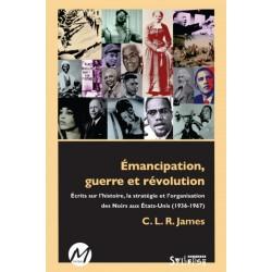 Émancipation, guerre et révolution, de C. L. R. James : Table of contents