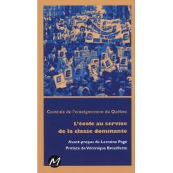 L'école au service de la classe dominante, par la Centrale de l'enseignement du Québec : Table of contents