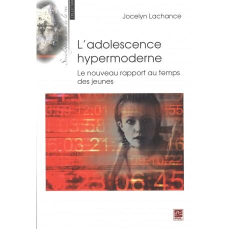 artelittera.com Jocelyn Lachance, L'adolescence hypermoderne. Le nouveau rapport au temps des jeunes