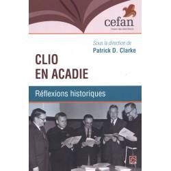 Clio en Acadie. Réflexions historiques : Contents