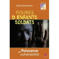 Figures d'enfants soldats. Puissance et vulnérabilité, de Sylvie Bodineau : Contents