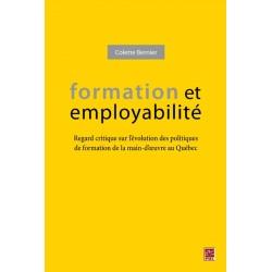 Formation et employabilité. Regard critique sur l'évolution des politiques de formation de la main-d'oeuvre au Québec : Contents