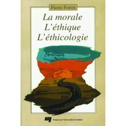 La morale, l'éthique, l'éthicologie de Pierre Fortin : Chapter 2