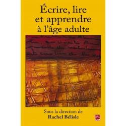 Écrire, lire et apprendre à l'âge adulte, sous la direction de Rachel Bélisle : Contents
