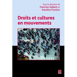Droits et cultures en mouvement, sous la direction de Francine Saillant, Karoline Truchon : Introduction