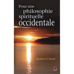 Pour une philosophie spirituelle occidentale, de Robert Clavet : Contents