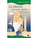 La liberté, c'est notre destin! La philosophie antique au coeur des débats actuels, de Pierre Laurendeau : Contents