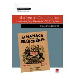 """""""Le livre aimé du peuple"""". Les almanachs québécois de 1777 à nos jours, de Hans-Jurgen Lüsebrink sur artelittera.com"""