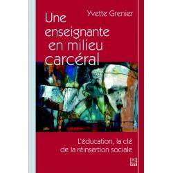 Une enseignante en milieu carcéral. L'éducation, la clé de la réinsertion sociale, de Yvette Grenier sur artelittera.com