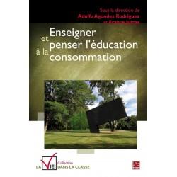 Enseigner et penser l'éducation à la consommation, de Adolfo Agundez Rodriguez et France Jutras sur artelittera.com