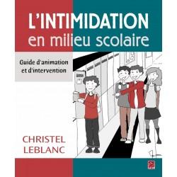 L'intimidation en milieu scolaire. Guide d'animation et d'intervention, de Christel Leblanc sur artelittera.com