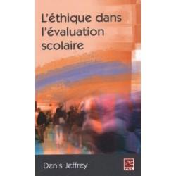 L'éthique dans l'évaluation scolaire, de Denis Jeffrey : Introduction