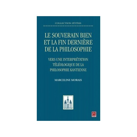 Le souverain bien et la fin dernière de la philosophie. Vers une interprétation téléologique, de Marceline Morais : conclusion