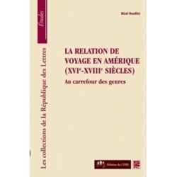 La relation de voyage en Amérique ( XVIe-XVIIe siècles), de Réal Ouellet : Introduction