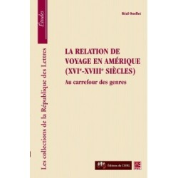 La relation de voyage en Amérique ( XVIe-XVIIe siècles), de Réal Ouellet : Chapter 3