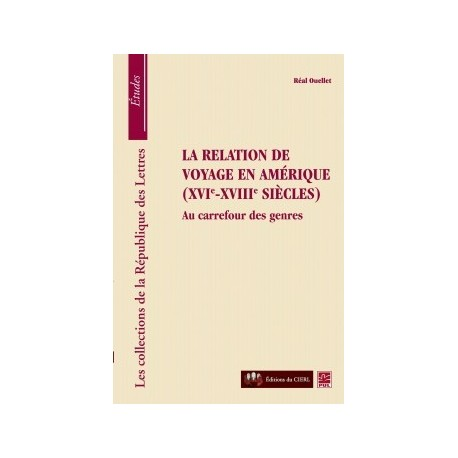 La relation de voyage en Amérique ( XVIe-XVIIe siècles), de Réal Ouellet : Chapter 5