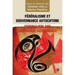 Fédéralisme et gouvernance autochtone, (ss. dir.) Ghislain Otis et Martin Papillon : Content