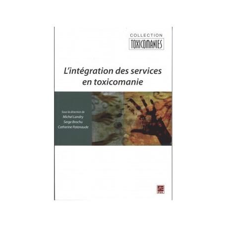 L'intégration des services en toxicomanie, (ss. dir.) Michel Landry, Serge Brochu et Natacha Brunelle : Chapter 8