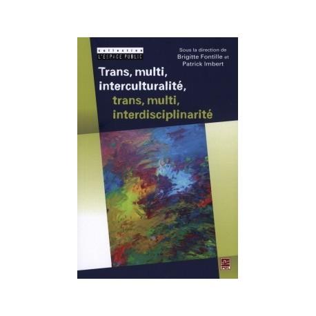 Trans, multi, interculturalité, trans, multi, interdisciplinarité : Introduction