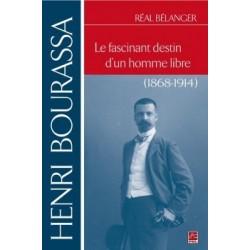 Henri Bourassa. Le fascinant destin d'un homme libre, de Réal Bélanger : Chapter 1