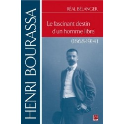 Henri Bourassa. Le fascinant destin d'un homme libre, de Réal Bélanger : Chapter 8